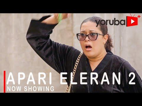 Movie  Apari Eleran 2 Latest Yoruba Movie 2021 Drama mp4 & 3gp download