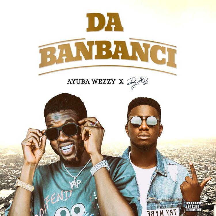 Ayuba Wezzy – Da Banbanci Ft. Dj Ab mp3 download