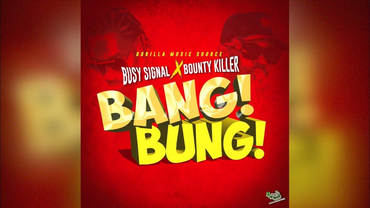 Busy Signal – Bang Bung Ft. Bounty Killer mp3 download
