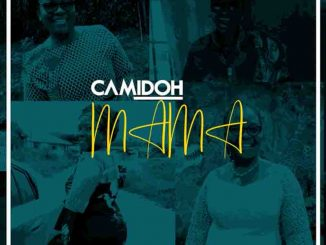 Camidoh – Mama