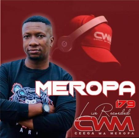 Ceega Wa Meropa – 179 Mix (Birthday Special Mix) mp3 download