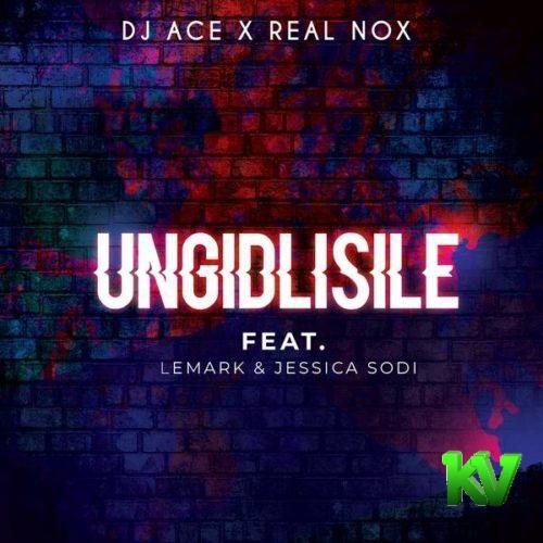 DJ Ace x Real Nox – Ungidlisile Ft. LeMark & Jessica Sodi mp3 download