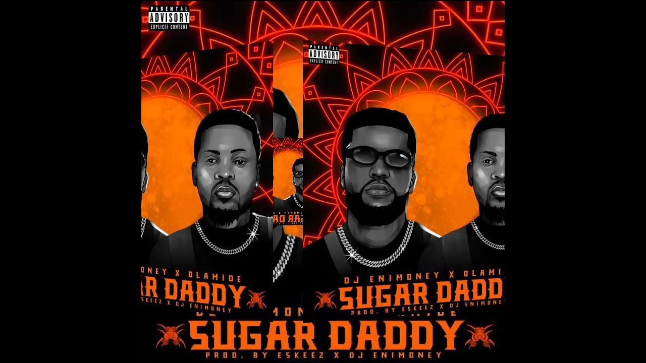 DJ Enimoney Ft. Olamide – Sugar Daddy mp3 download