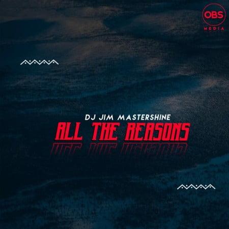 DJ Jim Mastershine – All The Reasons mp3 download