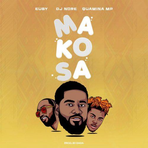 DJ Nore – Makosa Ft. Eugy, Quamina Mp mp3 download