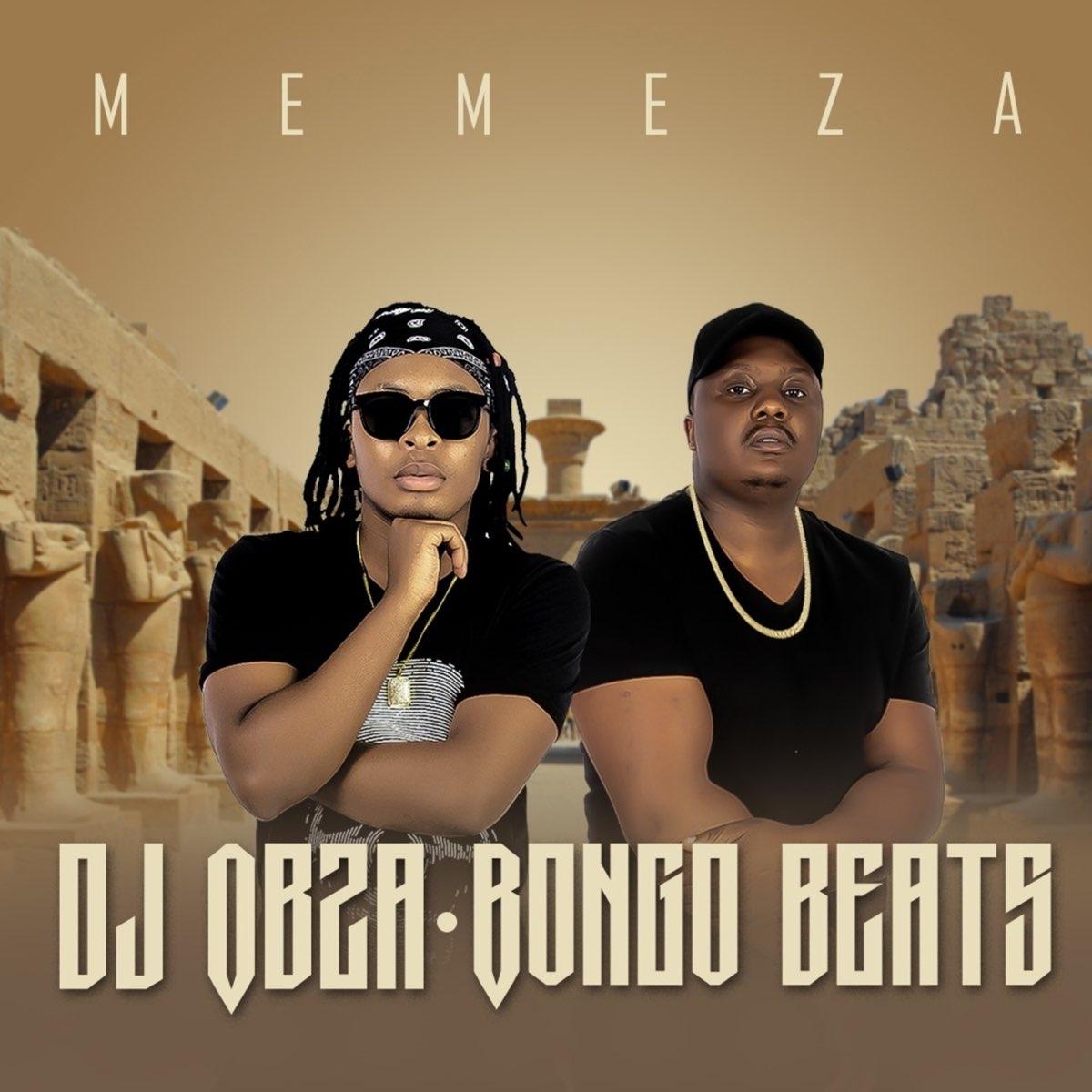 DJ Obza & Bongo Beats Ft. MaWhoo & DJ Gizo – Memeza mp3 download