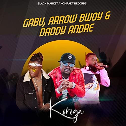 Daddy Andre Ft. Gabu, Arrow Bwoy – Koroga mp3 download