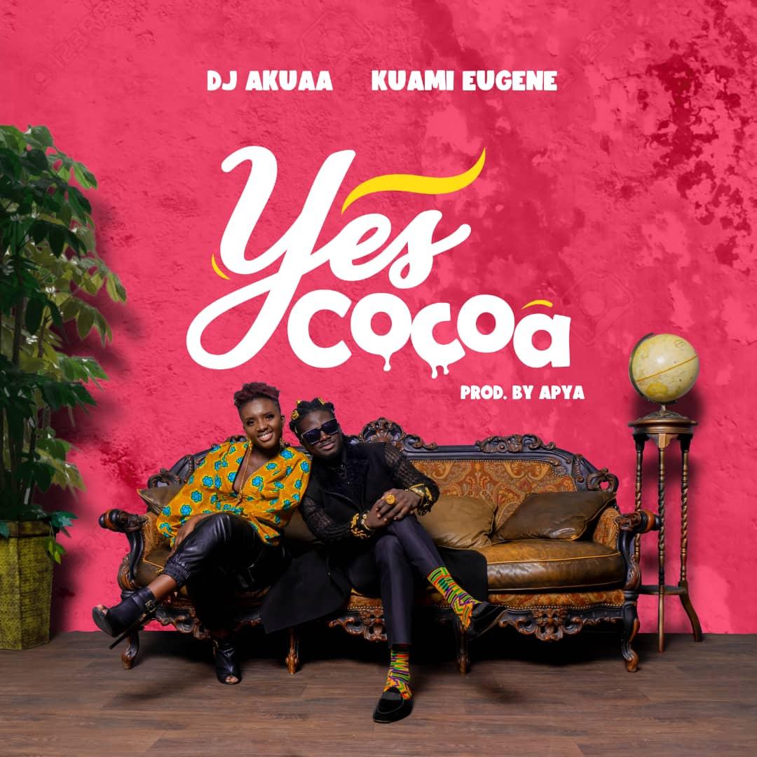 Dj Akuaa – Yes Cocoa Ft. Kuami Eugene mp3 download