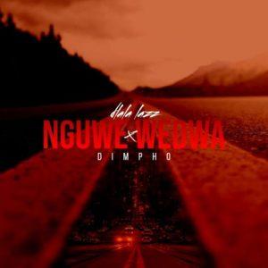 Dlala Lazz & Dimpho – Nguwe Wedwa mp3 download