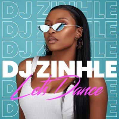 [EP] DJ Zinhle – Let's Dance mp3 download