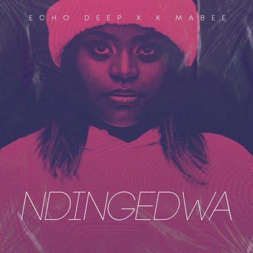 Echo Deep – Ndingedwa Ft. K Mabee mp3 download