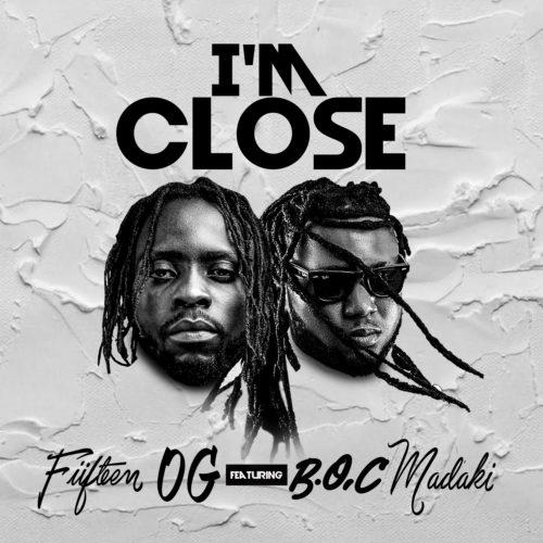 Fiifteen OG – I'm Close Ft. BOC Madaki mp3 download