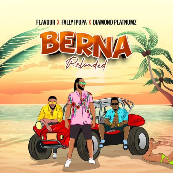 Flavour – Berna Reloaded Ft. Fally Ipupa, Diamond Platnumz mp3 download