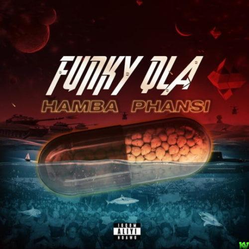 Funky Qla – Hamba Phansi mp3 download