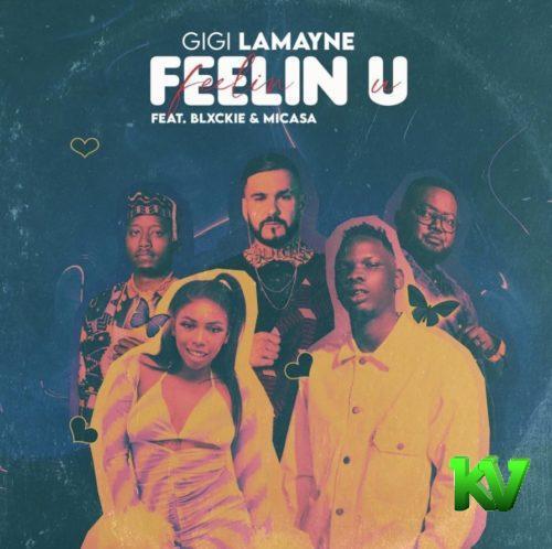 Gigi Lamayne – Feelin U Ft. Mi Casa, Blxckie mp3 download