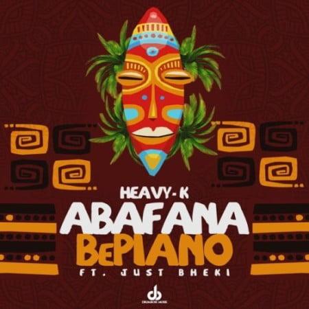 Heavy K – Abafana BePiano Ft. Just Bheki mp3 download