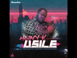 Heavy K – uSILE Ft. Malumnator, Mbombi, Buckethat Man