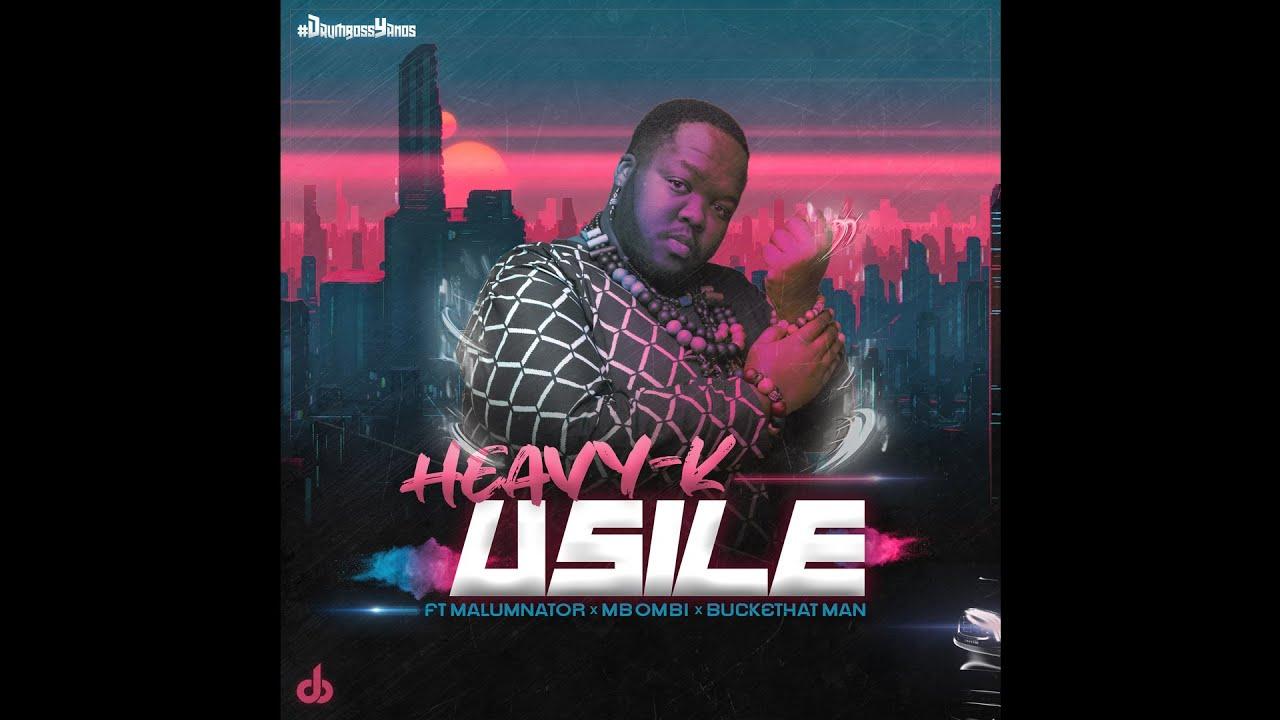 Heavy K – uSILE Ft. Malumnator, Mbombi, Buckethat Man mp3 download