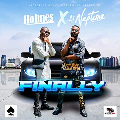 Holmes – Finally Ft. DJ Neptune mp3 download