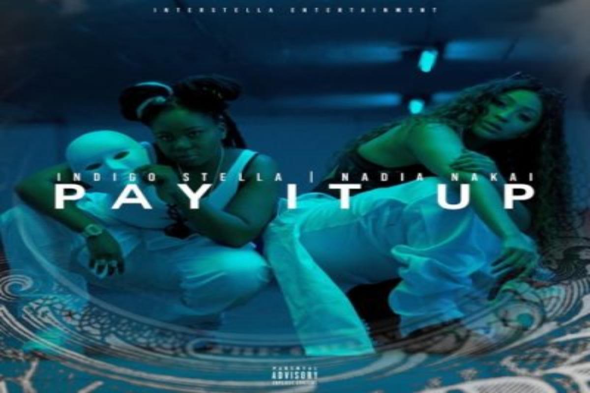 Indigo Stella – Pay It Up Ft. Nadia Nakai mp3 download