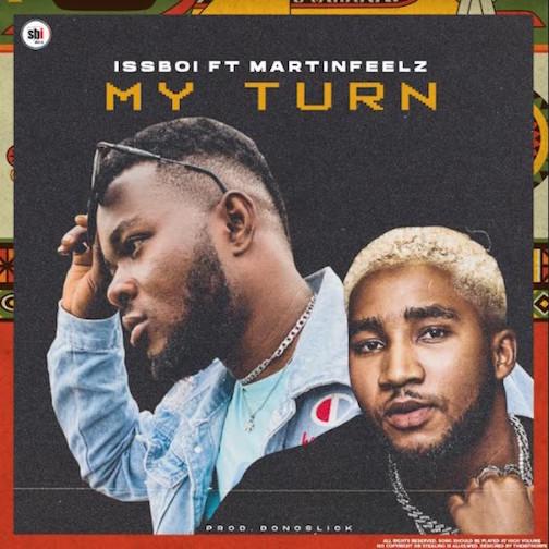 Issboi Ft. Martinsfeelz – My Turn mp3 download