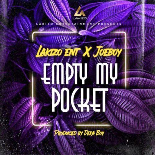 Joeboy x Lakizo Ent. – Empty My Pocket mp3 download