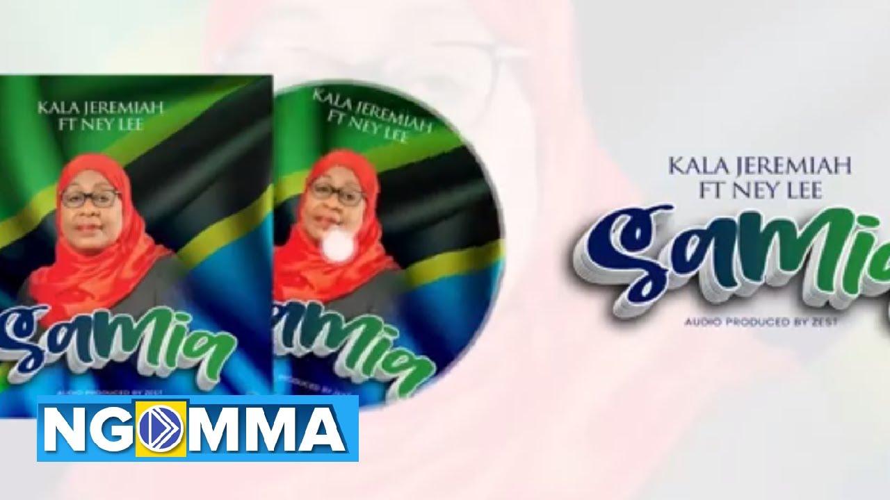 Kala Jeremiah Ft. Ney Lee – Samia mp3 download