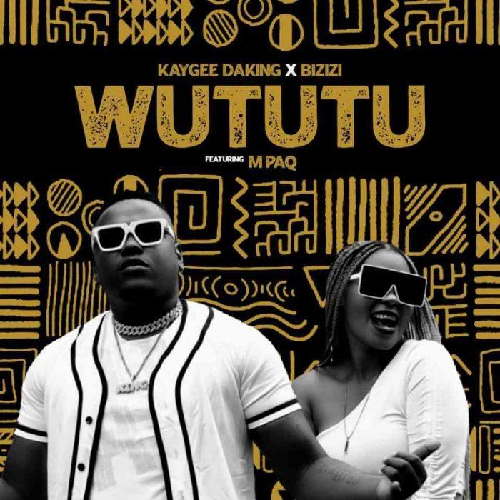 Kaygee Daking & Bizizi – Wututu Ft. M PAQ mp3 download