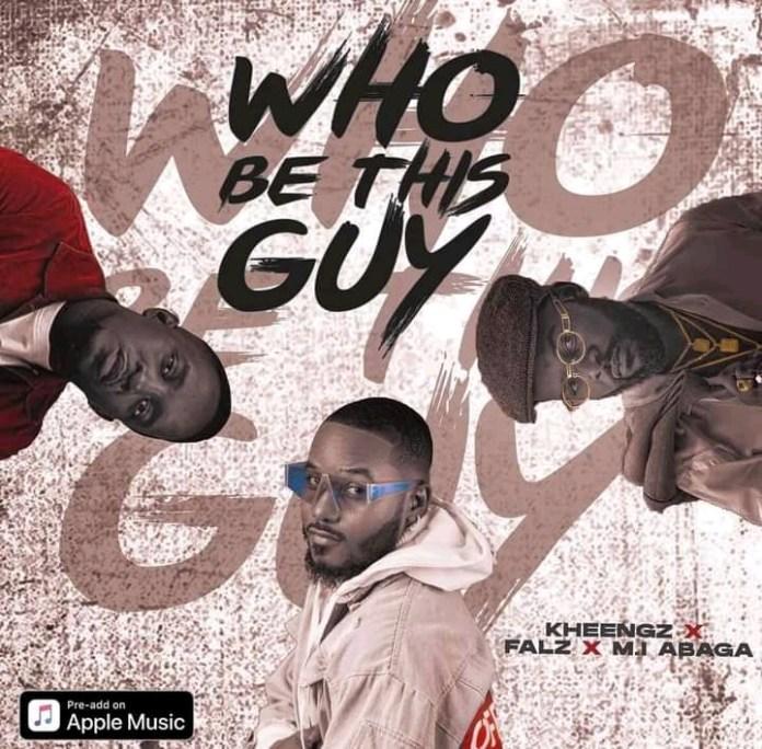 Kheengz – Who Be This Guy Ft. Falz x M.I Abaga mp3 download