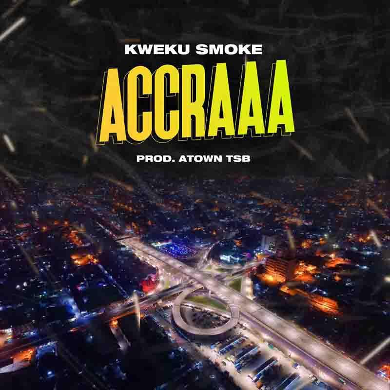 Kweku Smoke – Accraaa mp3 download