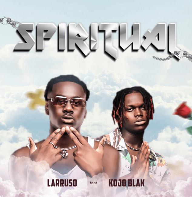 Larruso – Spiritual Ft. Kojo Blak mp3 download