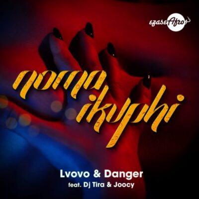 L'vovo & Danger – Noma iKuphi Ft. DJ Tira, Joocy mp3 download