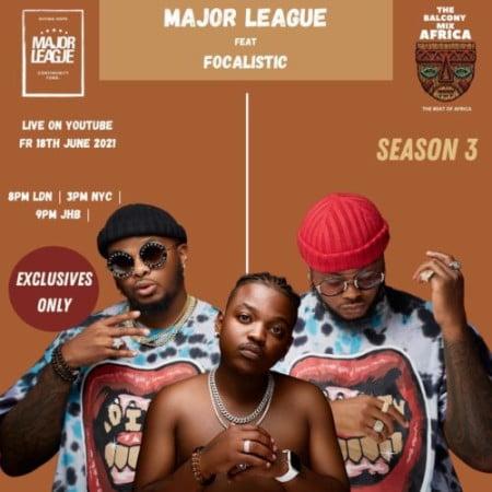 Major League DJ & Focalistic – Amapiano Live Balcony Mix B2B (S3 EP01) mp3 download