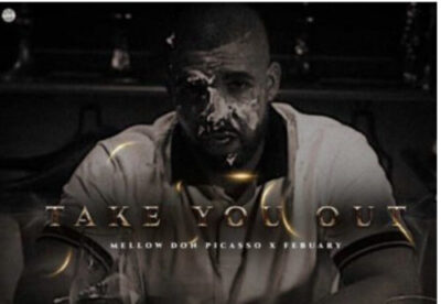 Mellow Don Picasso – Take You Out Ft. February mp3 download