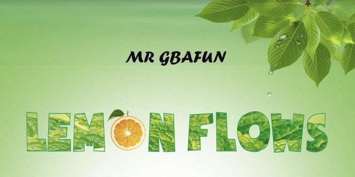 Mr Gbafun – Lemon Flows mp3 download