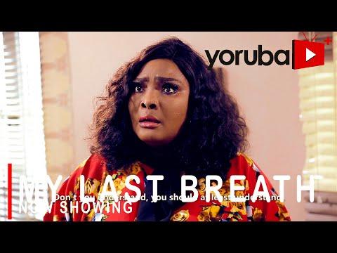 Movie  My Last Breath Latest Yoruba Movie 2021 Drama mp4 & 3gp download