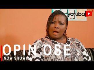 Opin Ose Latest Yoruba Movie 2021 Drama