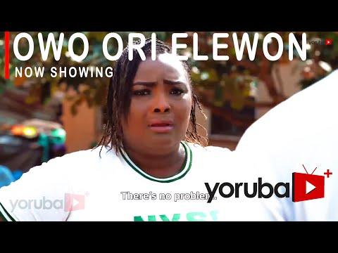 Movie  Owo Ori Elewon Latest Yoruba Movie mp4 & 3gp download