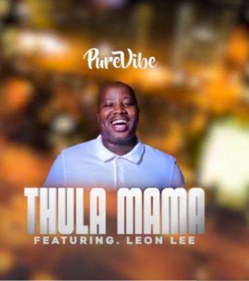 PureVibe – Thula Mama Ft. Leon Lee mp3 download