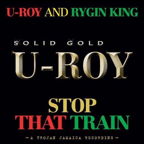 Rygin King, U-Roy – Stop That Train mp3 download