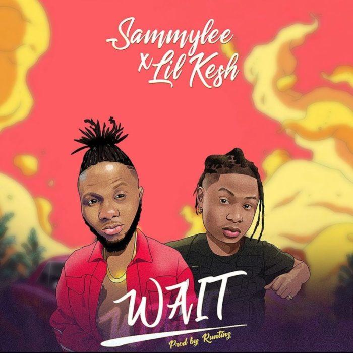 SammyLee – Wait Ft. Lil Kesh mp3 download