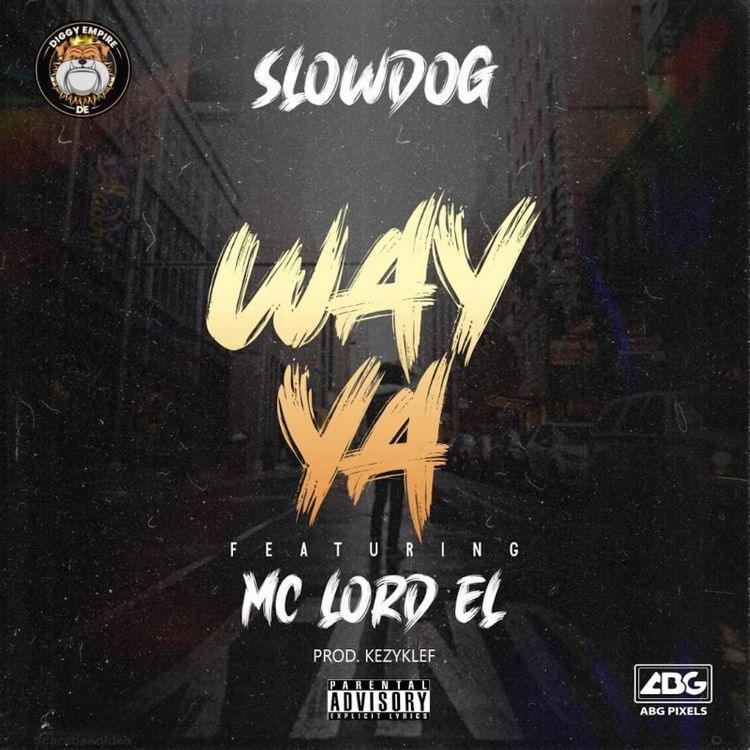 Slowdog – Way Ya Ft. Mc Lord El mp3 download