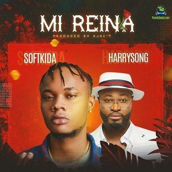 Softkida – Mi Reina Ft. Harrysong mp3 download