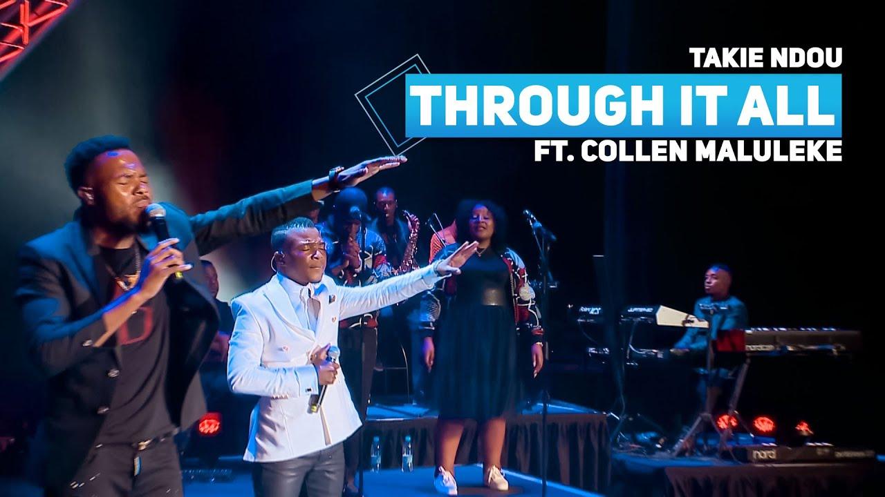 Takie Ndou – Through It All Ft. Collen Maluleke mp3 download