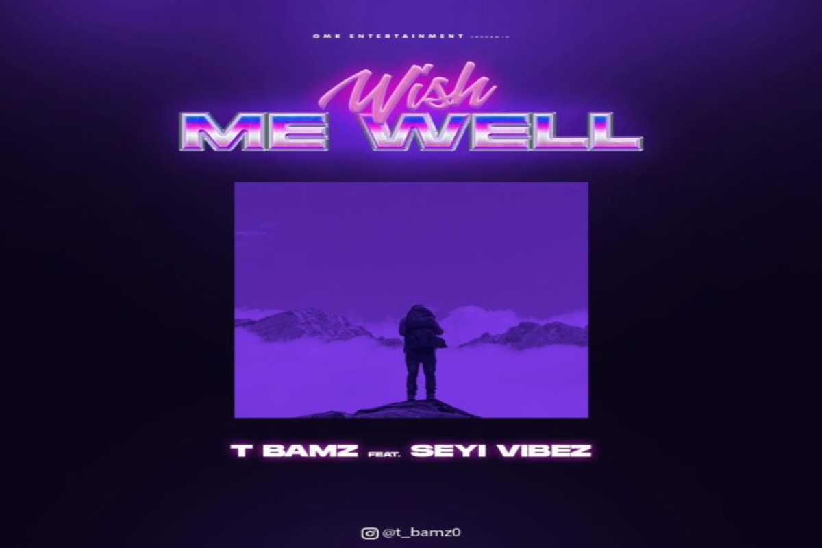Tbamz – Wish Me Well Ft. Seyi Vibez mp3 download