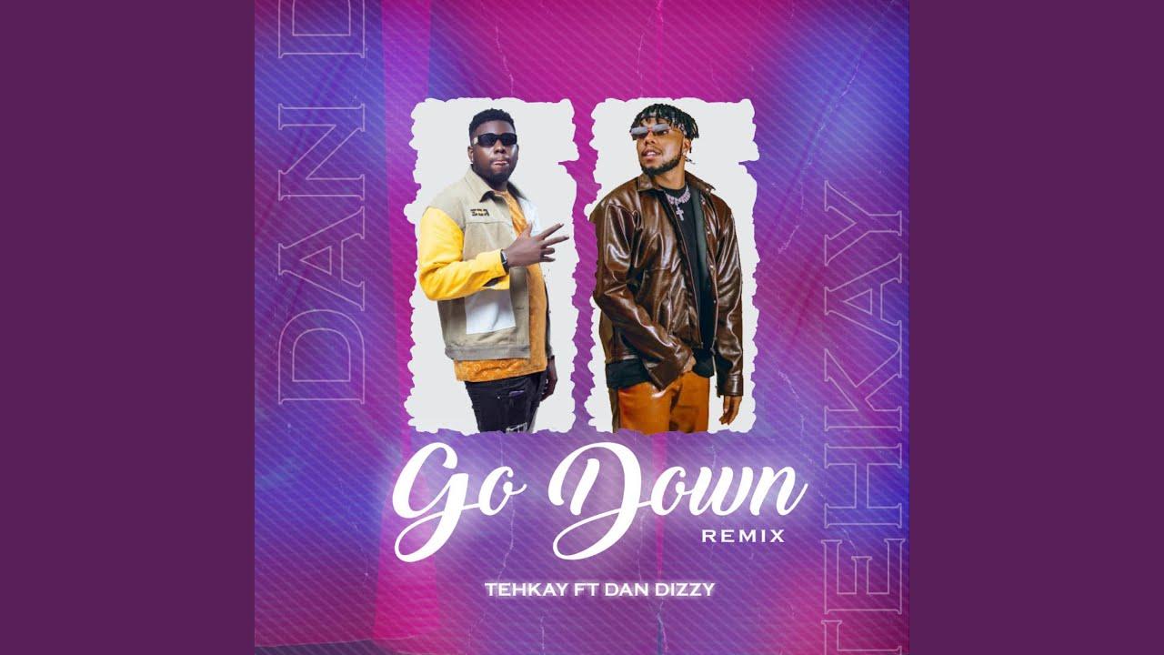 Tehkay Ft. Dandizzy – Go Down (Remix) mp3 download