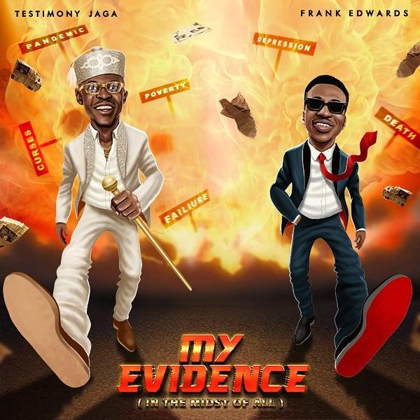 Testimony Jaga – My Evidence Ft. Frank Edwards mp3 download