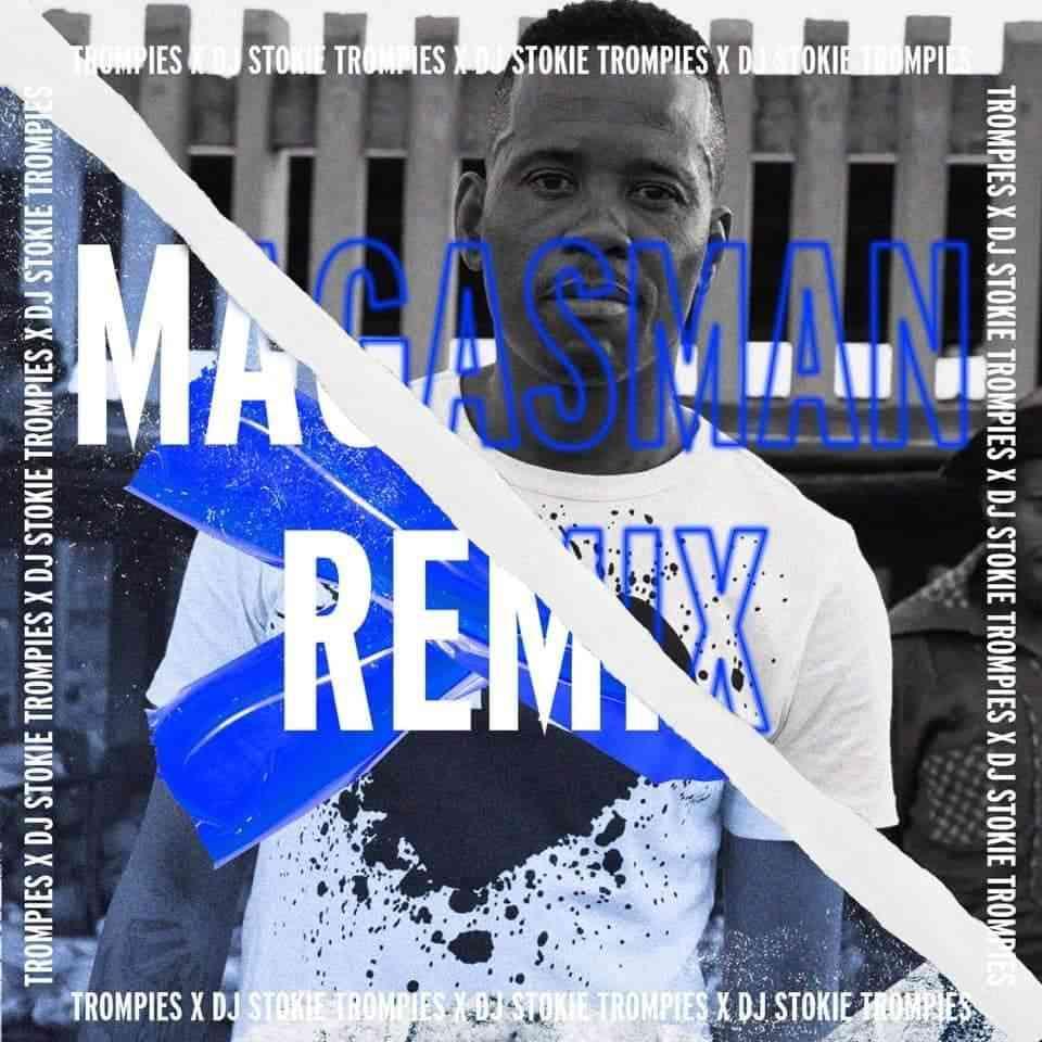 Trompies, Lebo Mathosa – Magasman (DJ Stokie & Loxion Deep Remix) mp3 download