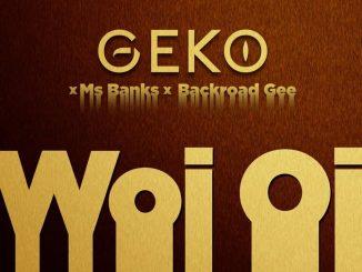 Geko x Ms Banks x Backroad Gee – Woi oi