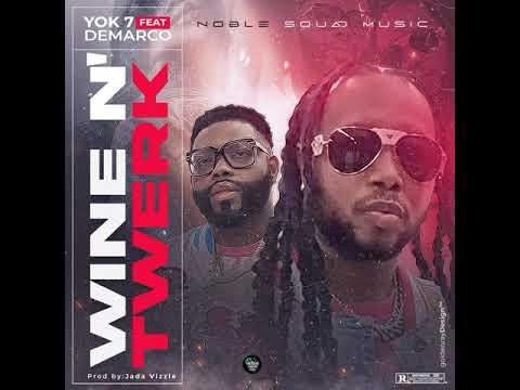 Yok 7 – Wine n Twerk Ft. Demarco mp3 download